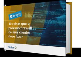 10 coisas que o próximo firewall de seus clientes deve fazer
