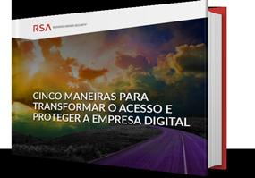 Cinco maneiras para transformar o acesso e proteger a empresa digital